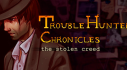 Achievements: Trouble Hunter Chronicles: The Stolen Creed